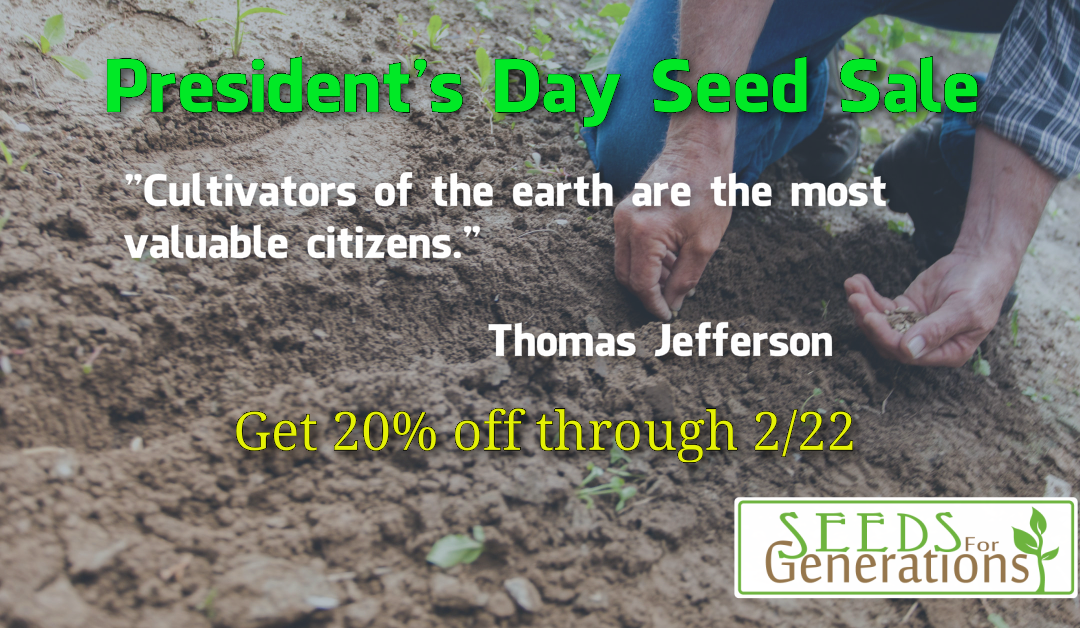 Presidents Day Seed Sale